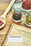 Composition Notebook: For Foodies Table With Spices Photo Wide Ruled Note Book, Diary, Planner, Journal for Writing