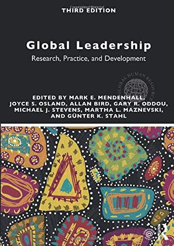 Compare Textbook Prices for Global Leadership: Research, Practice, and Development Global HRM 3 Edition ISBN 9781138292444 by Mendenhall, Mark E.,Osland, Joyce,Bird, Allan,Oddou, Gary R.,Stevens, Michael J.,Maznevski, Martha,Stahl, Günter K.