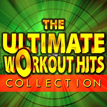 The Ultimate Workout Hits Collection