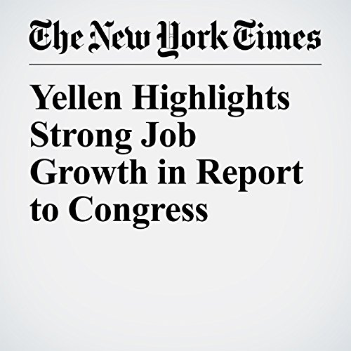 Yellen Highlights Strong Job Growth in Report to Congress audiobook cover art