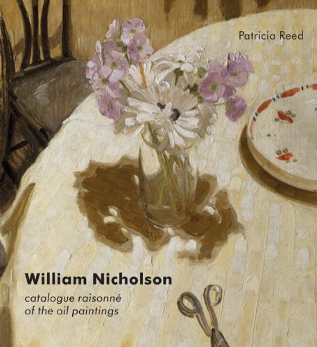 William Nicholson: A Catalogue Raisonne of the Oil Paintings: A Catalogue Raisonné of the Oil Paintings (Modern Art Press)