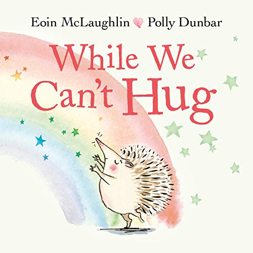 While We Can't Hug (Hedgehog & Friends)