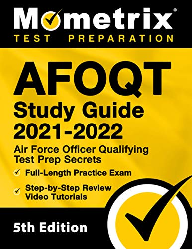 AFOQT Study Guide 2021-2022: Air Force Officer Qualifying Test Prep Secrets, Full-Length Practice Exam, Step-by-Step Review Video Tutorials: [5th Edition]