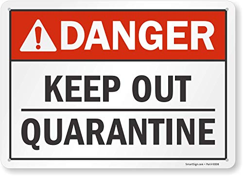 SmartSign 'Danger - Keep Out, Quarantine' Sign | 10' x 14' Plastic