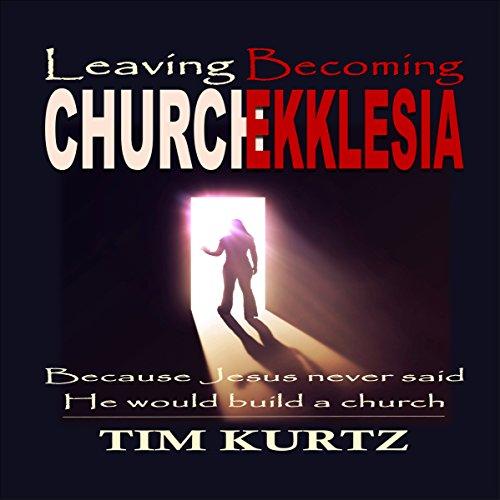 Leaving Church Becoming Ekklesia audiobook cover art