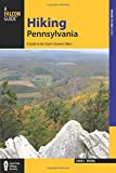 Hiking Pennsylvania: A Guide to the State s Greatest Hikes (State Hiking Guides Series)