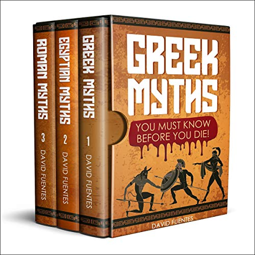 Greek Myths / Egyptian Myths / Roman Myths: You Must Know Before You Die! Audiobook By David Fuentes cover art