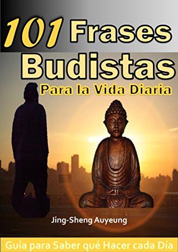 101 Frases Budistas para la Vida Diaria, Español. Tibetano, para Principiantes: Guía para Saber qué Hacer cada Día. autoayuda, motivación, inspiración