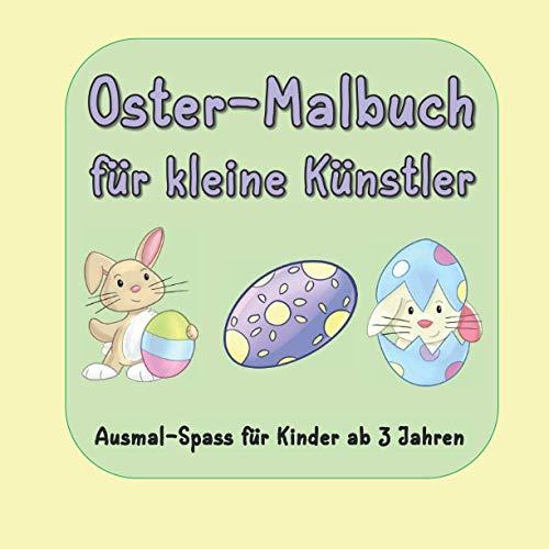 Oster - Malbuch für kleine Künstler: Geschenkbuch zu Ostern für Kinder ab 3 Jahren mit verschiedenen Ostermotiven wie; Osterhasen, Küken, Eiern und andere, grosses Format, ideal für kleine Kinderhände