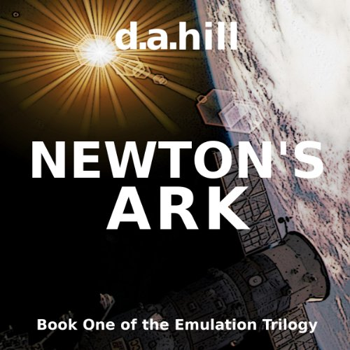 Newton's Ark Audiobook By D. A. Hill cover art