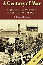 A Century of War: : Anglo-American Oil Politics and the New World Order by Engdahl, F. William (2011) Paperback