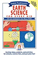 Janice VanCleave's Earth Science for Every Kid: 101 Easy Experiments that Really Work (Science for Every Kid Series)
