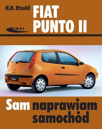 Fiat Punto II modele od wrzesnia 1999 do czerwca 2003 (SAM NAPRAWIAM SAMOCHÓD)