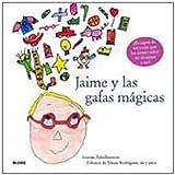 Jaime y las gafas mágicas (Spanish Edition)