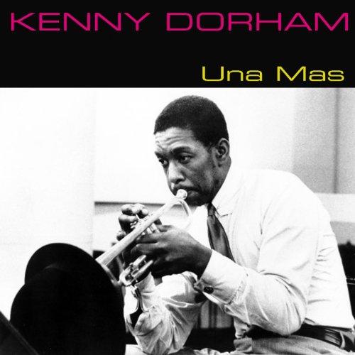 Kenny Dorham: Una Mas (One More Time)