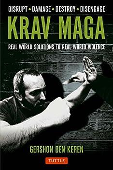 Krav Maga  Real World Solutions to Real World Violence - Disrupt - Damage - Destroy - Disengage