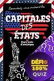 Quiz - Connaissez-vous vraiment les capitales des états des États-Unis d'Amérique ?: 50+1 questions pour tester vos connaissances | Quiz 'Défi 100%' : ... des USA (Quiz 'Défi 100%') (French Edition)