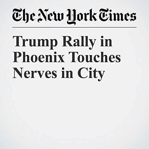 Trump Rally in Phoenix Touches Nerves in City copertina