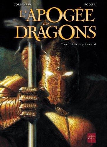 L'Apogée des dragons T01: L'Héritage ancestral