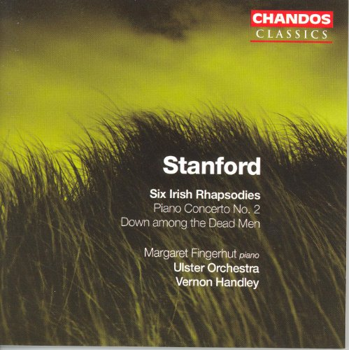 Stanford: Irish Rhapsodies Nos. 1-6 / Piano Concerto No. 2 / Down Among the Dead Men