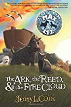 The Ark, the Reed, and the Fire Cloud (The Amazing Tales of Max and Liz, Book One) (Volume 1)