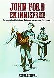 John Ford en Innisfree: La homérica historia de 'El hombre tranquilo'