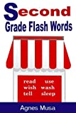 Second Grade Flash Words (Dolch List Flash Words Book 4)