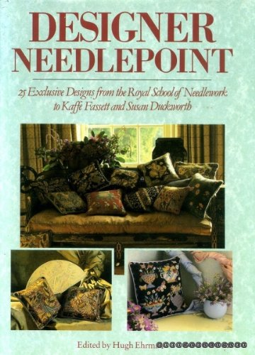 Designer Needlepoint: 25 Exclusive Designs from the Royal School of Needlework to Kaffe Fassett and Susan Duckworth