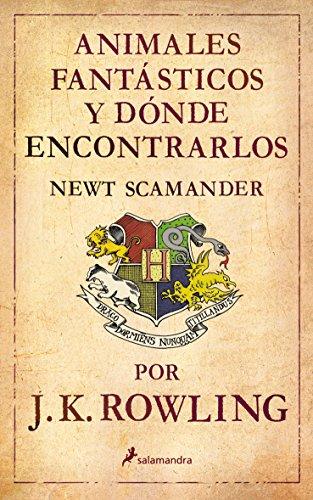 Animales fantásticos y donde encontrarlos (Un libro de la biblioteca de Hogwarts)