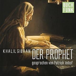 Der Prophet                   Autor:                                                                                                                                 Khalil Gibran                               Sprecher:                                                                                                                                 Patrick Imhof                      Spieldauer: 1 Std. und 29 Min.     73 Bewertungen     Gesamt 4,6