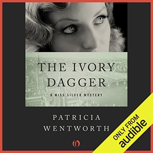 The Ivory Dagger Audiobook By Patricia Wentworth cover art