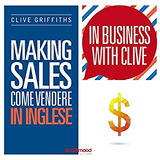 Making Sales - Come vendere in inglese     In Business with Clive              Di:                                                                                                                                 Clive Griffiths                               Letto da:                                                                                                                                 Clive Griffiths                      Durata:  51 min     10 recensioni     Totali 4,1
