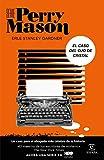 El caso del ojo de cristal (Serie Perry Mason 2): Un caso para el abogado más célebre de la historia (Espasa Narrativa)