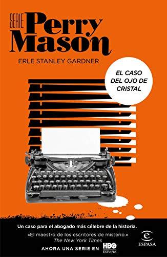 El caso del ojo de cristal (Serie Perry Mason 2): Un caso...