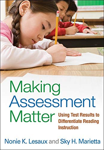 Making Assessment Matter: Using Test Results to...