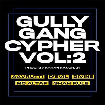 Gully Gang Cypher, Vol. 2 (feat. Aavrutti, DIVINE, D'Evil, MC Altaf, Shah Rule)