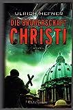 Die Bruderschaft Christi. - Ulrich Hefner