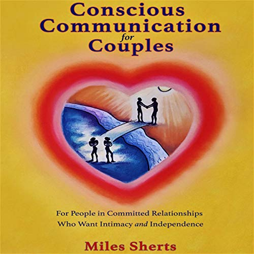 Conscious Communication for Couples