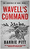 Wavell's Command: The Crucible of War Book 1