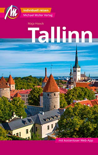 Tallinn MM-City Reiseführer Michael Müller Verlag: Individuell reisen mit vielen praktischen Tipps und Web-App mmtravel.com (German Edition)