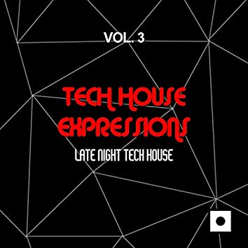 Tech House Expressions, Vol. 3 (Late Night Tech House)