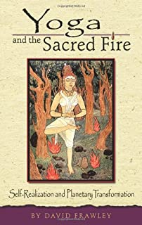 Yoga and the Sacred Fire: Self-Realization and Planetary Transformation