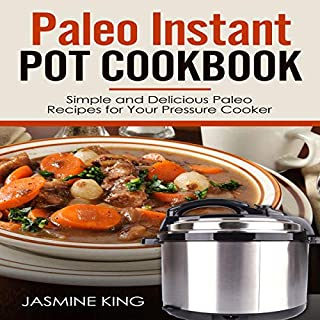 Paleo Instant Pot Cookbook: Simple and Delicious Paleo Recipes for Your Pressure Cooker                   By:                                                                                                                                 Jasmine King                               Narrated by:                                                                                                                                 Ralph L. Rati                      Length: 1 hr and 39 mins     Not rated yet     Overall 0.0