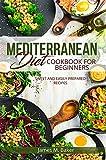 MEDITERRANEAN DIET COOKBOOK FOR BEGINNERS: SWEET AND EASILY PREPARED RECIPES