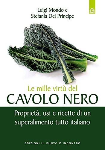 Le mille virtù del cavolo nero: Proprietà, usi e ricette di un superalimento tutto italiano