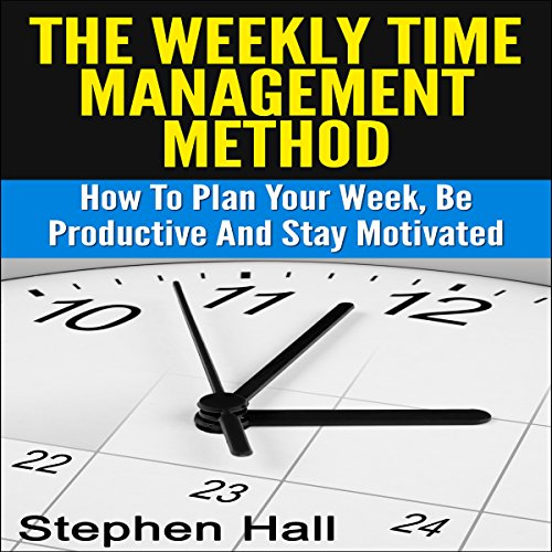 Time Management: Weekly Time Management Method audiobook cover art