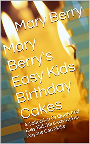 Wondrous Mary Berrys Easy Kids Birthday Cakes A Collection Of Quick And Funny Birthday Cards Online Elaedamsfinfo