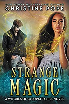Strange Magic (The Witches of Cleopatra Hill Book 9) by [Christine Pope]