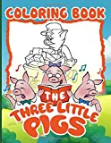 Three Little Pigs Coloring Book: Anxiety Three Little Pigs Coloring Books For Adults And Kids (Book For Adults & Teens)