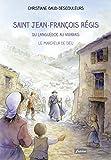 Saint Jean-François Régis du Languedoc au Vivarais - Le marcheur de Dieu